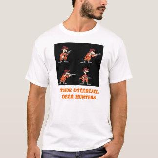 TRUE OTTERTAIL, MN.  DEER HUNTERS... T-Shirt