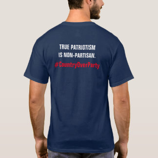 True Patriotism is Non-Partisan Country Over Party T-Shirt