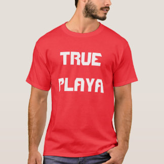 """True Playa"" t-shirt"