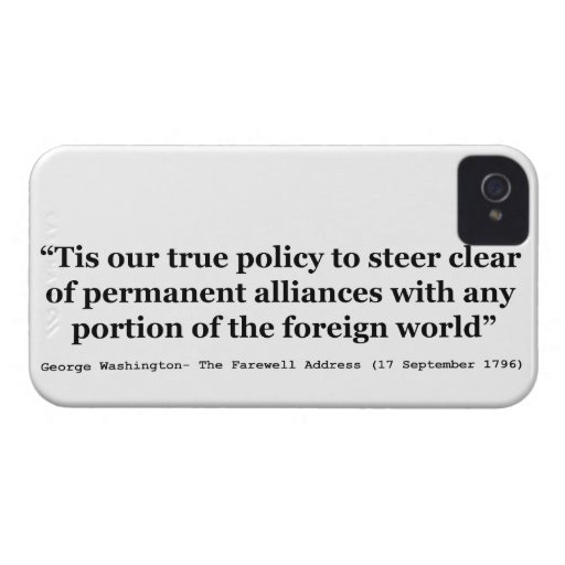 True Policy to Steer Clear of Permanent Alliances iPhone 4 Case-Mate Case
