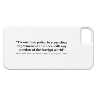 True Policy to Steer Clear of Permanent Alliances iPhone 5 Cases