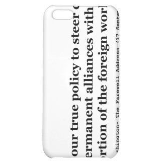 True Policy to Steer Clear of Permanent Alliances iPhone 5C Cases