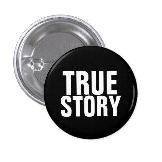 True Story 1 Inch Round Button