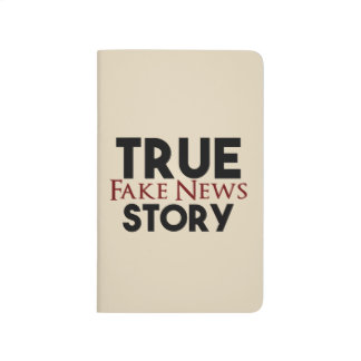 True Story Fake News Journal