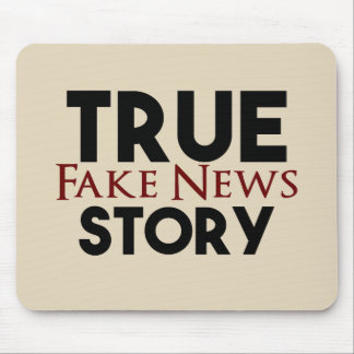 True Story Fake News Mouse Pad