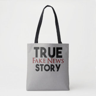 True Story Fake News Tote Bag