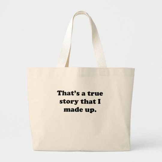 True Story Large Tote Bag