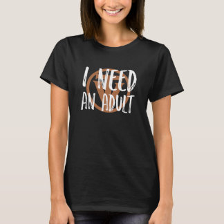 TrueVanguard - I need an Adult! - Womens Tee