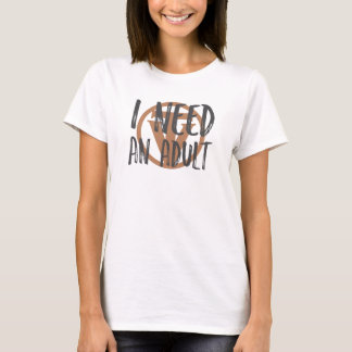 TrueVanguard - I need an Adult - womens tee light