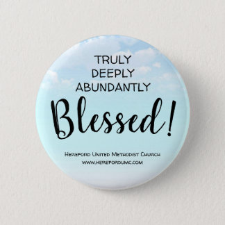 Truly Deeply Abundantly Blessed Church Button