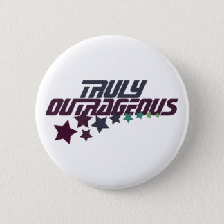 Truly Outrageous 2 Inch Round Button