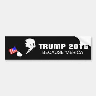 Trump 2016 Because Merica Bumper Sticker