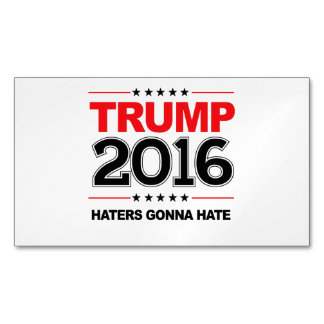 TRUMP 2016 - Haters Gonna Hate Magnetic Business Card