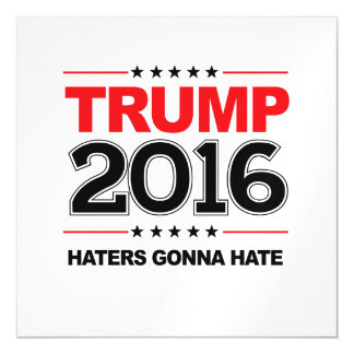 TRUMP 2016 - Haters Gonna Hate Magnetic Invitations