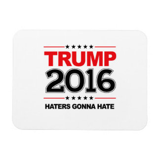 TRUMP 2016 - Haters Gonna Hate Rectangular Photo Magnet