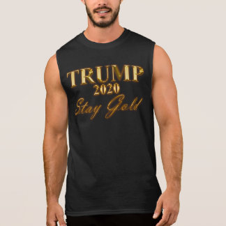 TRUMP 2020 - Stay Gold Sleeveless Shirt