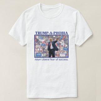 TRUMP-A-PHOBIA T-Shirt