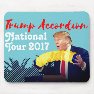 Trump Accordion National Tour 2017 Satire Mouse Pad