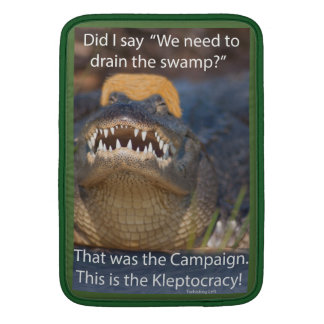 Trump Alligator Drain Drain the Swamp Kleptocracy MacBook Sleeve