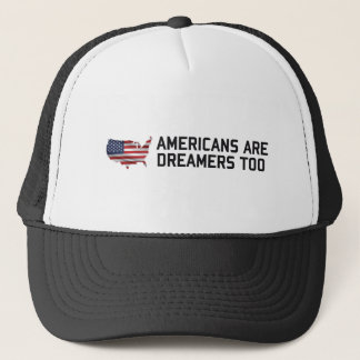 Trump Americans are dreamers too Build the wall US Trucker Hat
