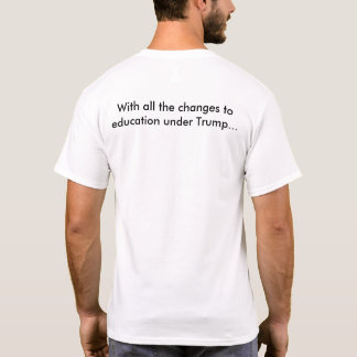 Trump and Education T-Shirt