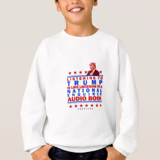 Trump AudioBook Sweatshirt