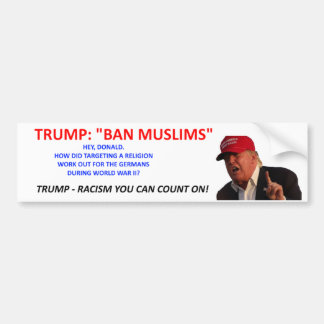 TRUMP: BAN MUSLIMS BUMPER STICKER