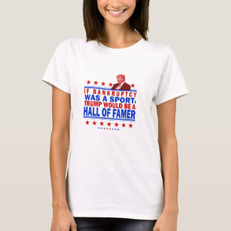 Trump Bankruptcy Hall of Fame T-Shirt