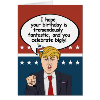 Trump Birthday Card - I hope your birthday is trem
