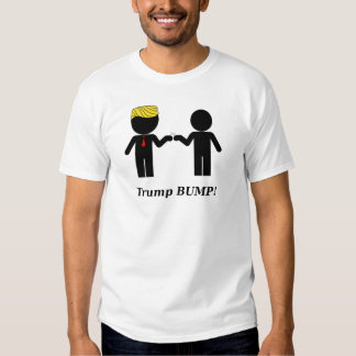 Trump Bump! T-shirts