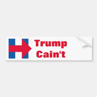 Trump cain't bumper sticker