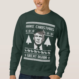Trump Christmas - Make Christmas Great Again Sweatshirt