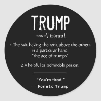 Trump Definition Cool Political Donald Trump Quote Classic Round Sticker