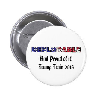 Trump Deplorable and Proud Of It 2 Inch Round Button