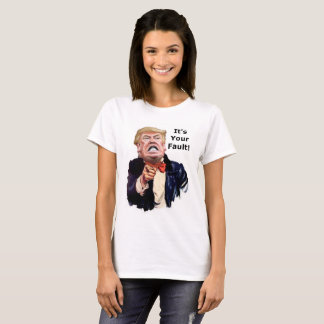 Trump finds fault T-Shirt