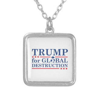 Trump For Global Destruction Silver Plated Necklace