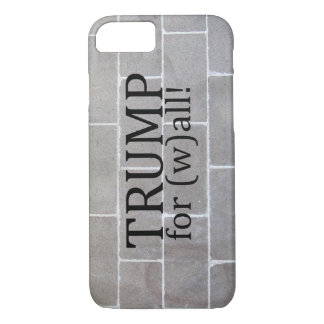 Trump for (w)all! iPhone 7 case