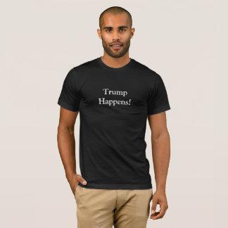 Trump Happens T-Shirt