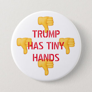 TRUMP HAS TINY HANDS 2 3 INCH ROUND BUTTON