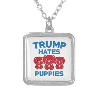 Trump Hates Puppies Silver Plated Necklace