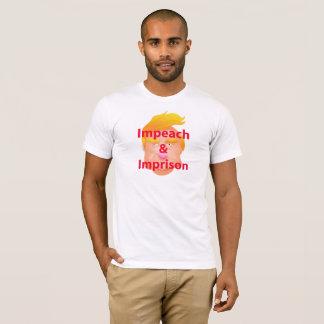 Trump Impeach and Imprison T-Shirt