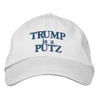 Trump is a Putz hat