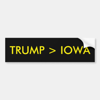 Trump is better than Iowa Bumper Sticker