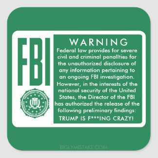TRUMP IS F***ING CRAZY SQUARE STICKER