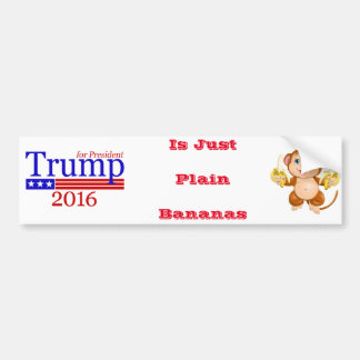 Trump Is Just Plain Bananas Bumper Sticker