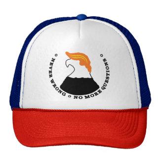 Trump is never wrong! trucker hat
