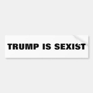 Trump Is Sexist Bumper Sticker