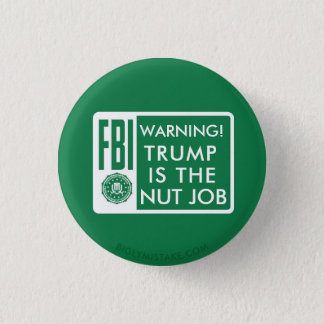 TRUMP IS THE NUT JOB 1 INCH ROUND BUTTON