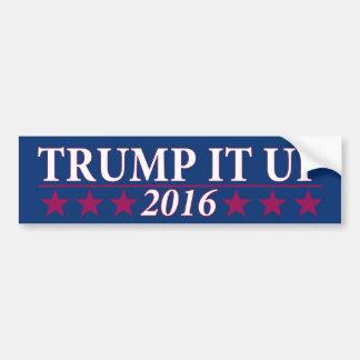Trump it up bumper sticker