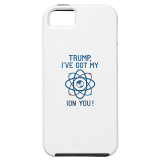 Trump, I've Got My Ion You Case For The iPhone 5
